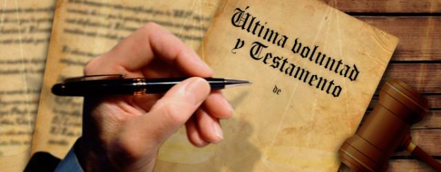 El Testamento, tu mejor garantía para asegurar el patrimonio de quienes amas